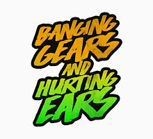 Banging Gears and Hurting Ears!  Unisex T-Shirt