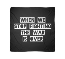 When We Stop Fighting... Scarf