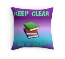 keep clear I'm a nerd Throw Pillow