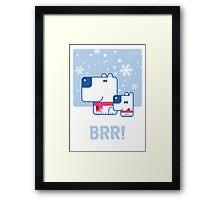 BRR! Poster Framed Print
