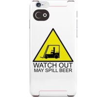 Watch Out-May Spill beer iPhone Case/Skin