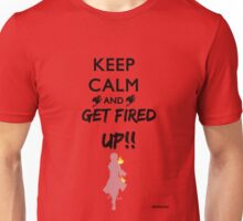 Keep calm and GET FIRED UP!! -Natsu-Fairytail- Unisex T-Shirt