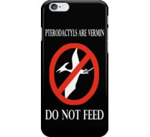 Pterodactyl Are Vermin! iPhone Case/Skin