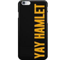 Yay Hamlet! iPhone Case/Skin