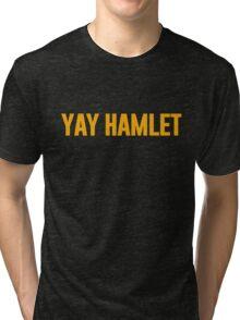 Yay Hamlet! Tri-blend T-Shirt