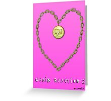 Chain reaction 2 Greeting Card