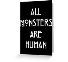 Monsters are Human Greeting Card