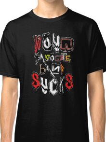 Your Favorite Band SUCKS Classic T-Shirt