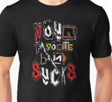 Your Favorite Band SUCKS Unisex T-Shirt