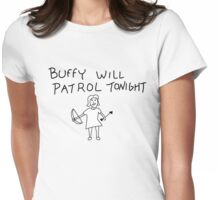 Buffy Will Patrol Tonight Womens Fitted T-Shirt