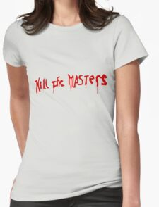 Kill The Masters - Game Of Thrones Womens Fitted T-Shirt