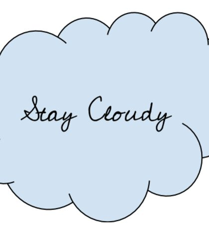 Stay Cloudy Sticker