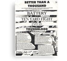 better than a thousand battery ten yard fight show flyer Canvas Print
