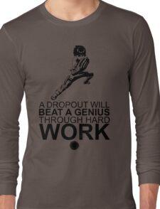 Rock Lee - A Dropout Will Beat A Genius Through Hard Work - Black Long Sleeve T-Shirt