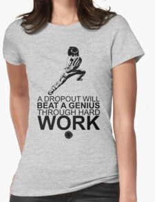 Rock Lee - A Dropout Will Beat A Genius Through Hard Work - Black Womens Fitted T-Shirt