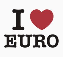 I Love EURO by candacing