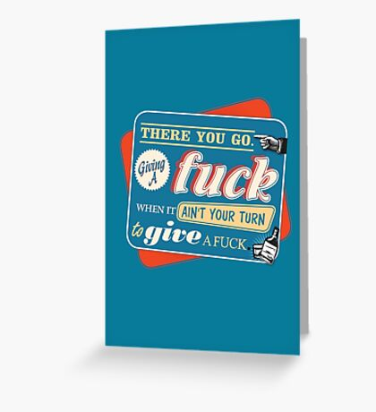 """""""Ain't Your Turn to Give a Fuck"""" - The Wire (Colorful Dark) Greeting Card"""