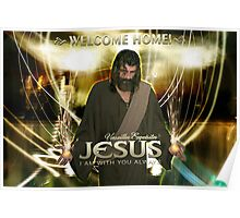 Jesus, Welcome Home! Poster