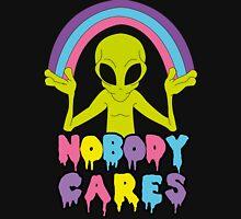 Noboby Cares Unisex T-Shirt
