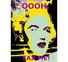 Marilyn Monroe, OOOH, TAX ME! Photographic Print