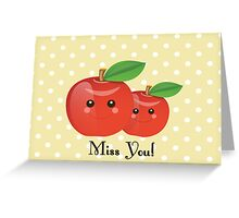 Kawaii Apple Miss You Greeting Card