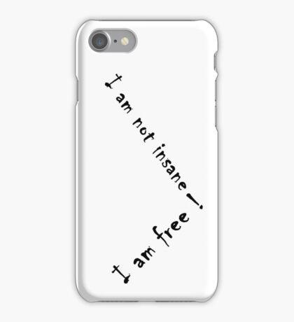 not insane ; free ! iPhone Case/Skin