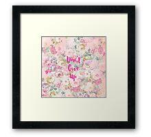 Vintage pink watercolor roses don't give up Framed Print
