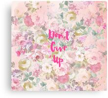 Vintage pink watercolor roses don't give up Canvas Print