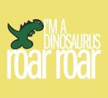 I'm A Dinosaurus ROAR ROAR T-Shirt Kids Clothes