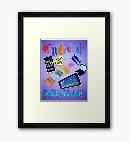 Cyber Monday-Bring It On! -2 Framed Print