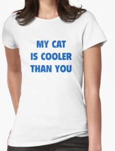 My Cat Is Cooler Than You T-Shirt