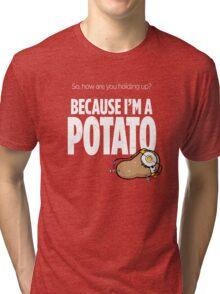 I'm a Potato Tri-blend T-Shirt