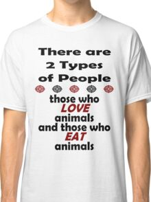 2 Types of People Classic T-Shirt