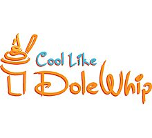 Cool Like Dole Whip Photographic Print