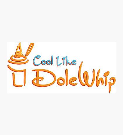 Cool Like Dole Whip Photographic Print