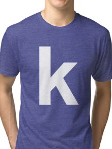 white k Tri-blend T-Shirt