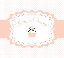 Love is Sweet! by sweettoothliz