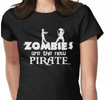 Zombies are the New Pirate Womens Fitted T-Shirt
