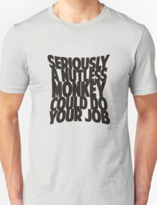 Seriously.. T-Shirt