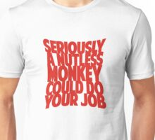 Seriously... Unisex T-Shirt