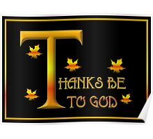 Thanks be to God (with Autumn Leaves) Poster