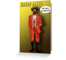 Mongo Slade from Let's Do it Again Greeting Card