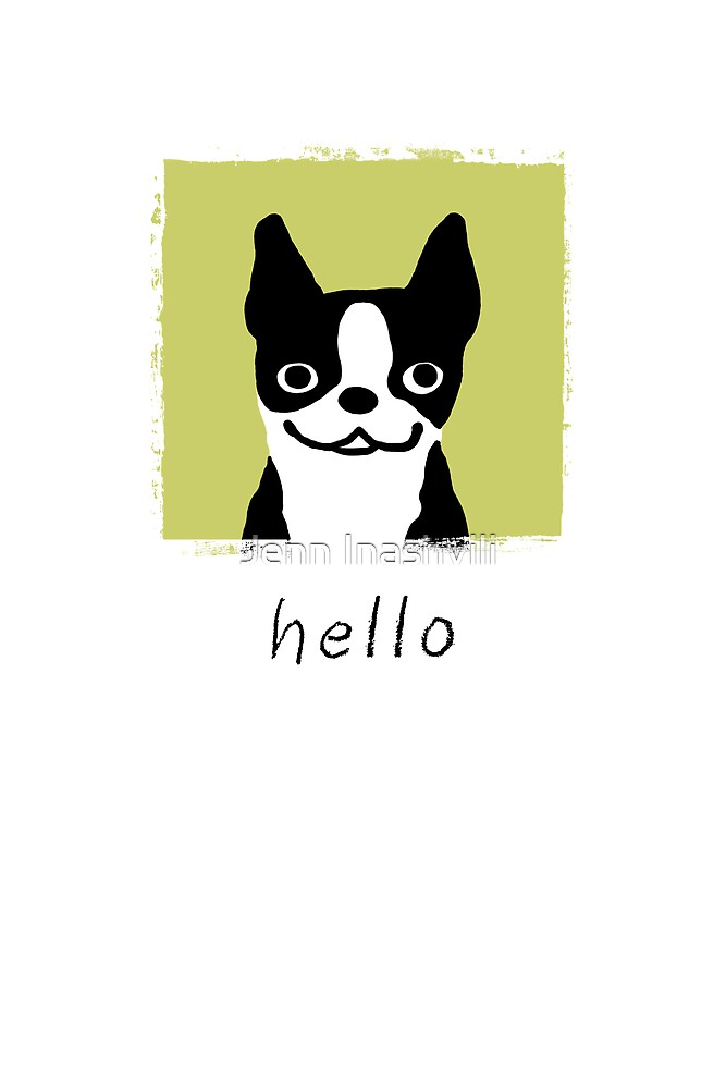 Boston Terrier Hello by Jenn Inashvili