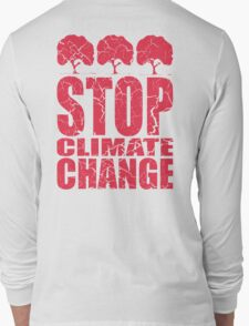 STOP CLIMATE CHANGE Long Sleeve T-Shirt