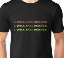 behave - phone, sticker, tee Unisex T-Shirt
