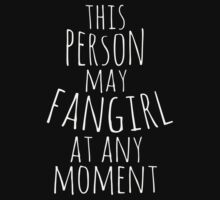 this person may fangirl at any moment by FandomizedRose