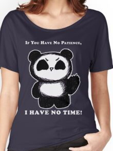 If You Have No Patience, I HAVE NO TIME! - dark tees Women's Relaxed Fit T-Shirt