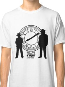 Eight o'clock, runt. Classic T-Shirt
