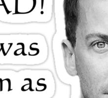 Haldir is not dead! Sticker