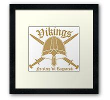 Vikings - No sleep til Ragnaroek Framed Print